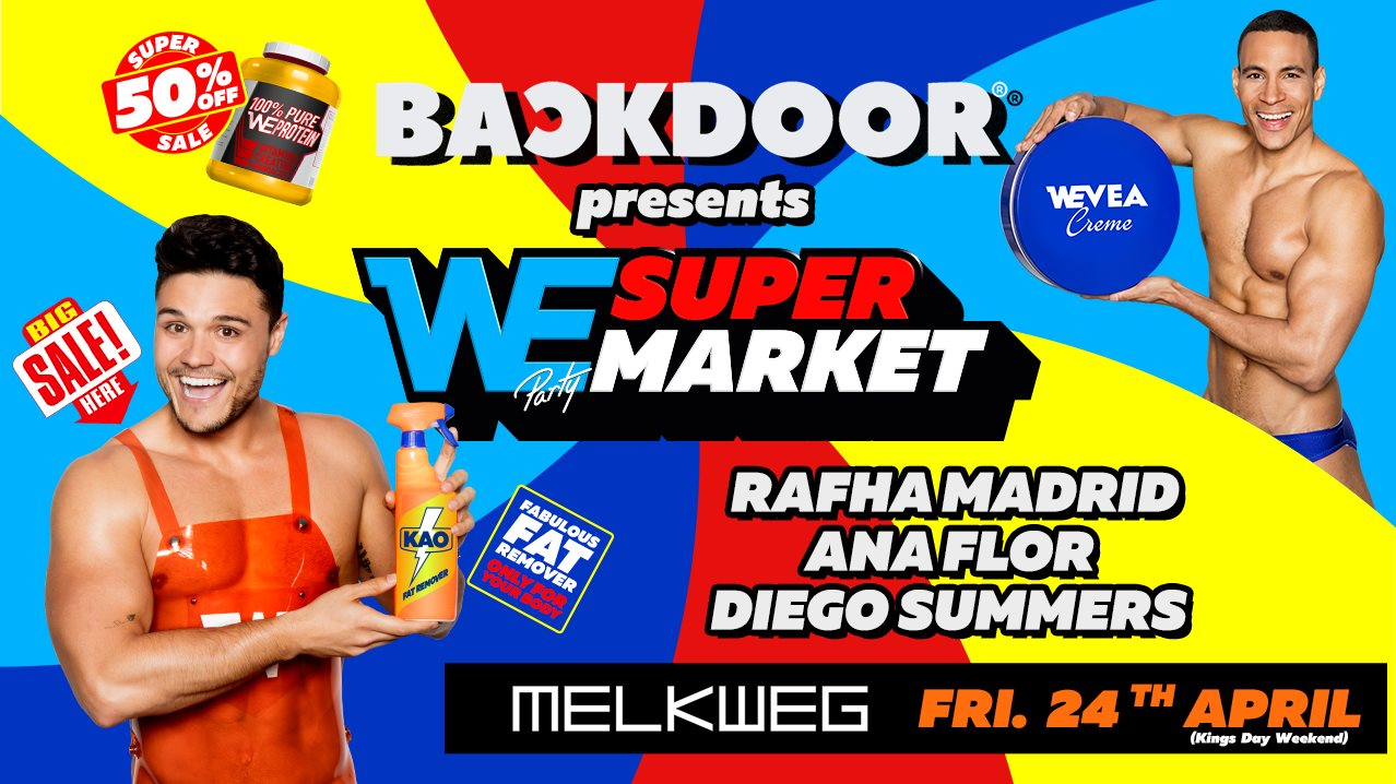 BACKDOOR Amsterdam presents WE Supermarket - King's Day Weekend